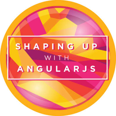 Shaping Up With AngularJS